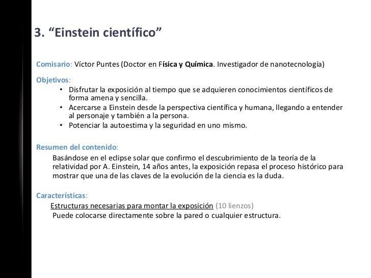 """3. """"Einstein científico""""Comisario: Víctor Puntes (Doctor en Física y Química. Investigador de nanotecnología)Objetivos:   ..."""