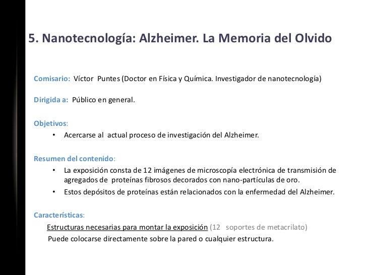 5. Nanotecnología: Alzheimer. La Memoria del OlvidoComisario: Víctor Puntes (Doctor en Física y Química. Investigador de n...