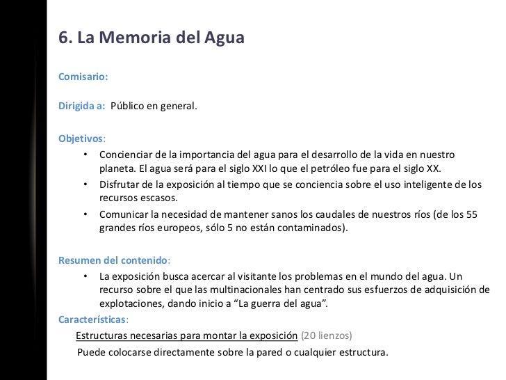 6. La Memoria del AguaComisario:Dirigida a: Público en general.Objetivos:     • Concienciar de la importancia del agua par...