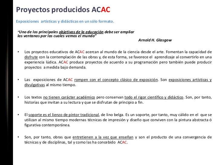 """Proyectos producidos ACACExposiciones artísticas y didácticas en un sólo formato.""""Uno de los principales objetivos de la e..."""