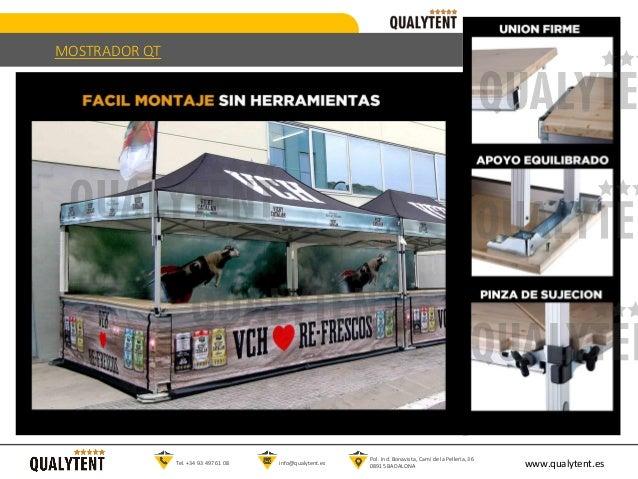 www.qualytent.esTel. +34 93 497 61 08 info@qualytent.es Pol. Ind. Bonavista, Camí de la Pellería, 36 08915 BADALONA MOSTRA...