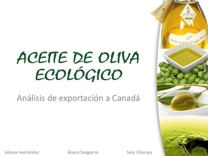 Análisis de exportación a CanadáJohana Hernández   Álvaro Sangorrin   Sara Villaroya