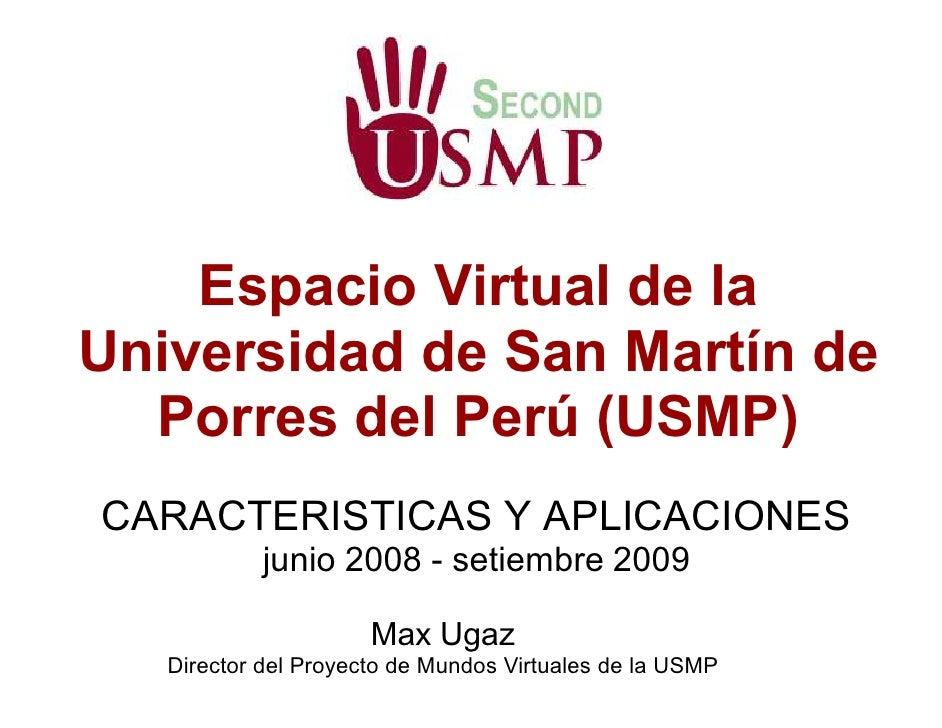 Espacio Virtual de la Universidad de San Martín de   Porres del Perú (USMP) CARACTERISTICAS Y APLICACIONES            juni...