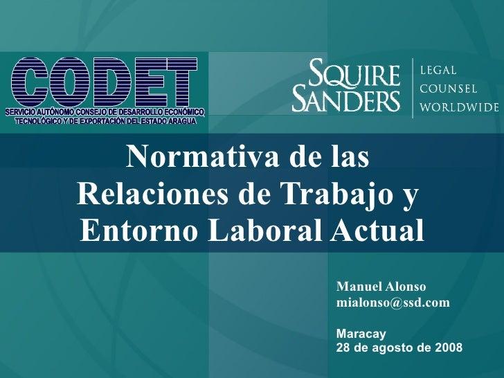 Normativa de las Relaciones de Trabajo y Entorno Laboral Actual                  Manuel Alonso                  mialonso@s...