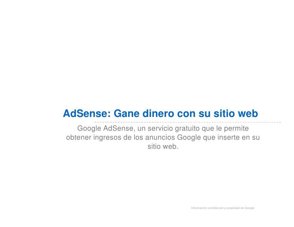 AdSense: Gane dinero con su sitio web    Google AdSense, un servicio gratuito que le permite obtener ingresos de los anunc...