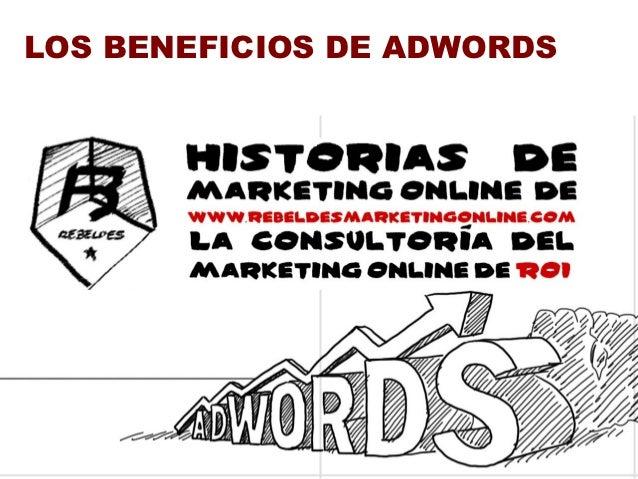 LOS BENEFICIOS DE ADWORDS