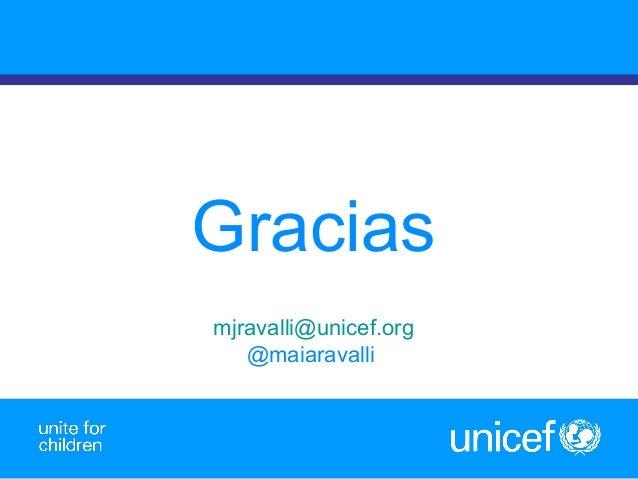28 Gracias mjravalli@unicef.org @maiaravalli
