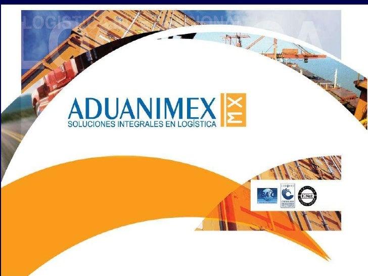 ADUANIMEX SOLUCIONES INTEGRALES EN LOGISTICA.<br />