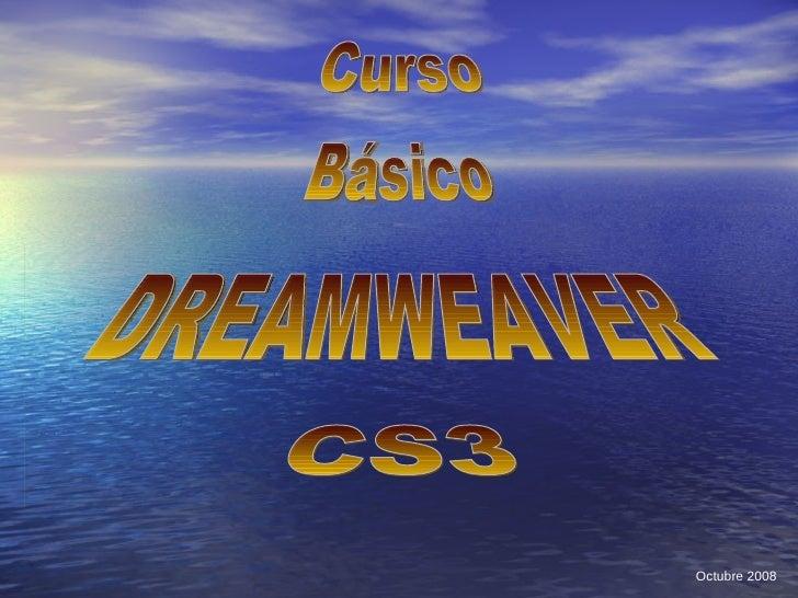 Curso Básico DREAMWEAVER CS3 Octubre 2008