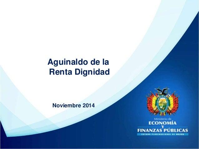 Aguinaldo de la Renta Dignidad Noviembre 2014