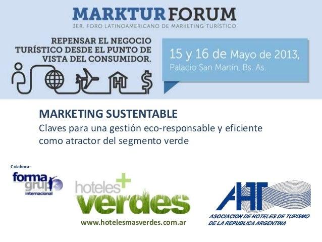 MARKETING SUSTENTABLEClaves para una gestión eco-responsable y eficientecomo atractor del segmento verdeColabora:www.hotel...