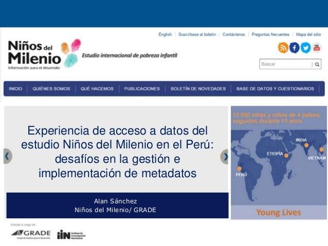 Experiencia de acceso a datos del estudio Niños del Milenio en el Perú: desafíos en la gestión e implementación de metadat...