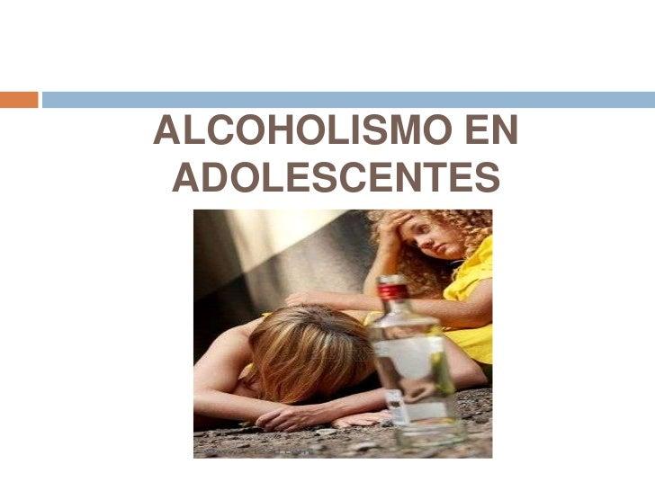 ALCOHOLISMO EN ADOLESCENTES<br />