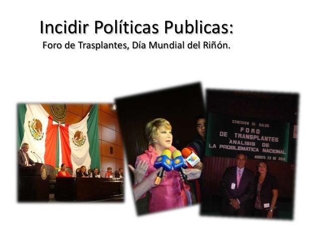 Incidir Políticas Publicas:Foro de Trasplantes, Día Mundial del Riñón.