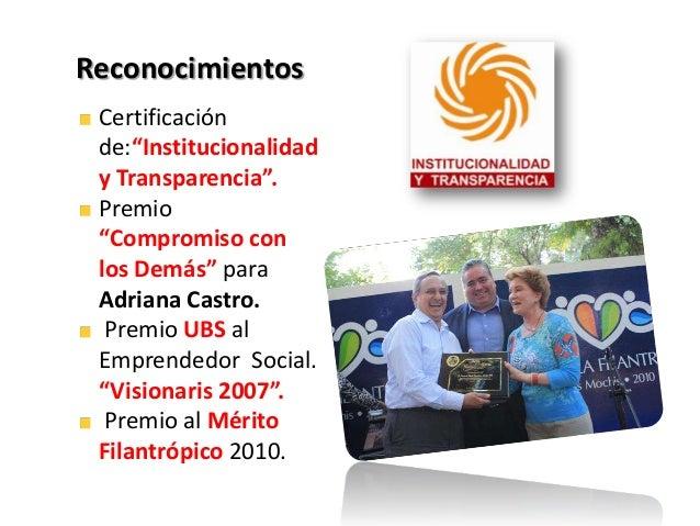 """Certificaciónde:""""Institucionalidady Transparencia"""".Premio""""Compromiso conlos Demás"""" paraAdriana Castro.Premio UBS alEmprend..."""