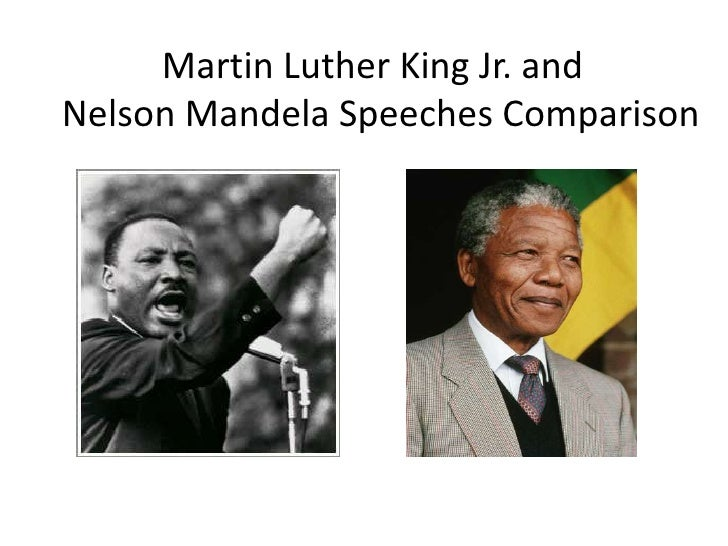 Martin Luther King Jr. and               Nelson Mandela Speeches Comparison<br />