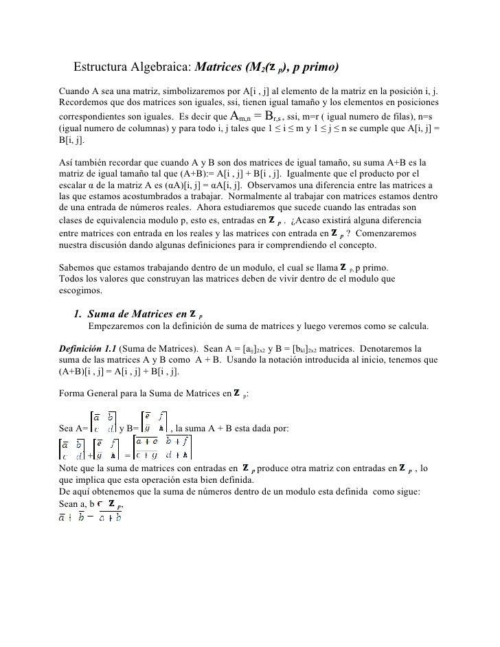 Estructura Algebraica: Matrices (M2( p), p primo) Cuando A sea una matriz, simbolizaremos por A[i , j] al elemento de la m...