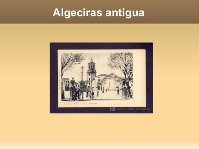 Algeciras antigua