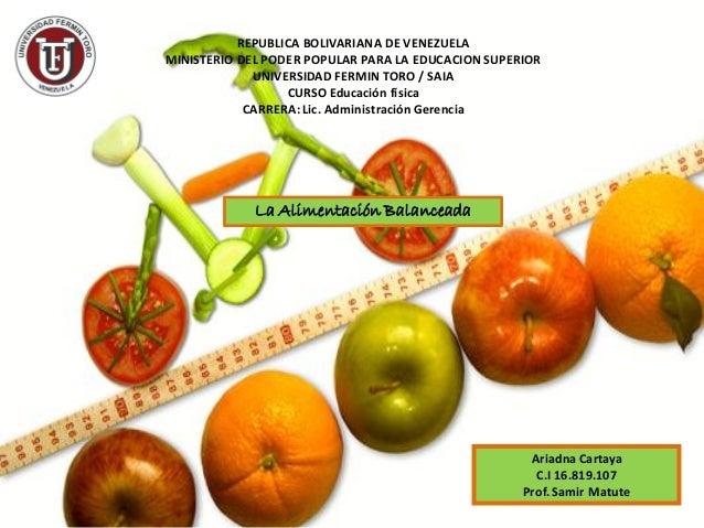 La Alimentación Balanceada REPUBLICA BOLIVARIANA DE VENEZUELA MINISTERIO DEL PODER POPULAR PARA LA EDUCACION SUPERIOR UNIV...