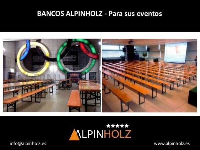 www.alpinholz.esinfo@alpinholz.es BANCOS ALPINHOLZ - Para sus eventos