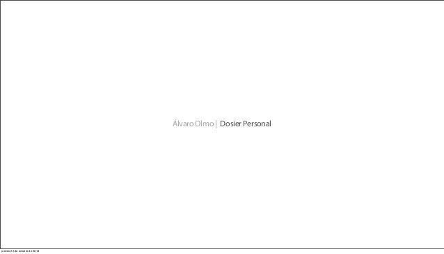 Álvaro Olmo | Dosier Personal  jueves 24 de octubre de 2013