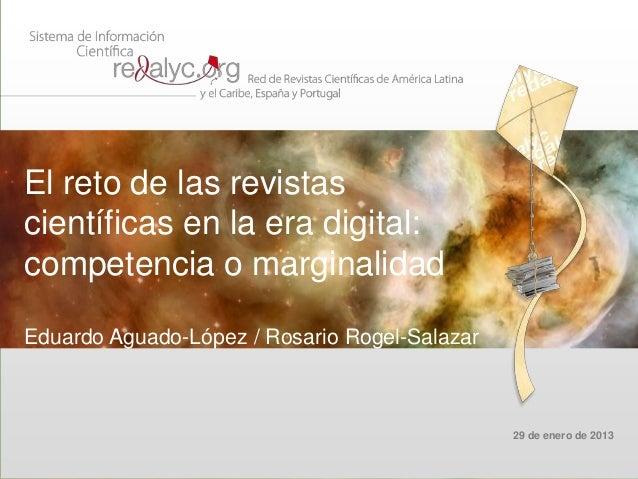 El reto de las revistascientíficas en la era digital:competencia o marginalidadEduardo Aguado-López / Rosario Rogel-Salaza...