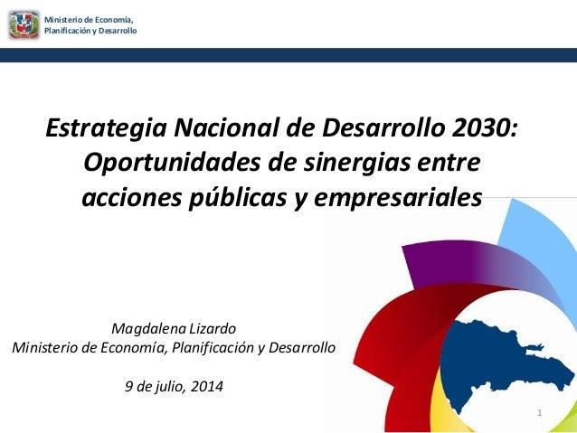 Ministerio de Economía, Planificación y Desarrollo Estrategia Nacional de Desarrollo 2030: Oportunidades de sinergias entr...