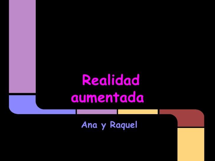 Realidadaumentada Ana y Raquel