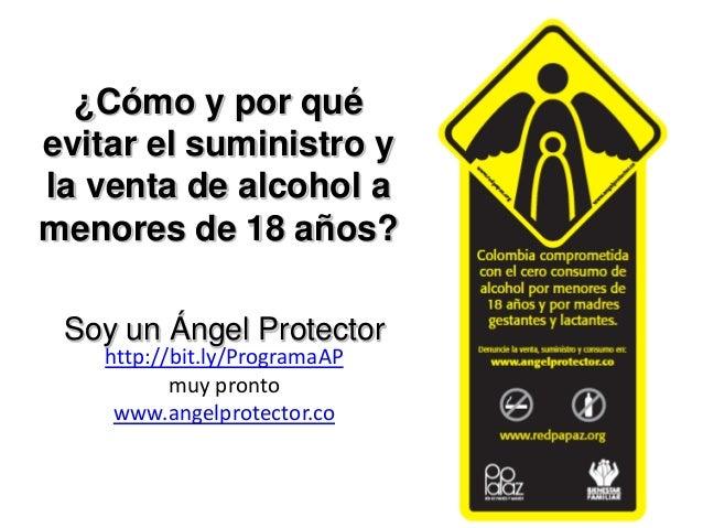 ¿Cómo y por qué evitar el suministro y la venta de alcohol a menores de 18 años? Soy un Ángel Protector http://bit.ly/Prog...