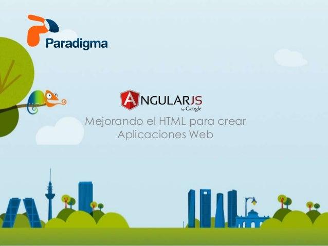 Mejorando el HTML para crear     Aplicaciones Web