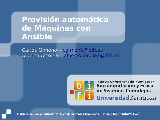 Instituto de Biocomputación y Física de Sistemas Complejos • info@bifi.es • http://bifi.es Provisión automática de Máquina...