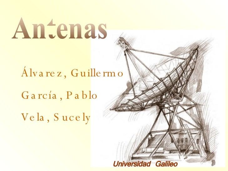 Antenas Álvarez, Guillermo García, Pablo Vela, Sucely Universidad Galileo