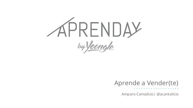 Aprende a Vender(te) Amparo Cantalicio| @acantalicio