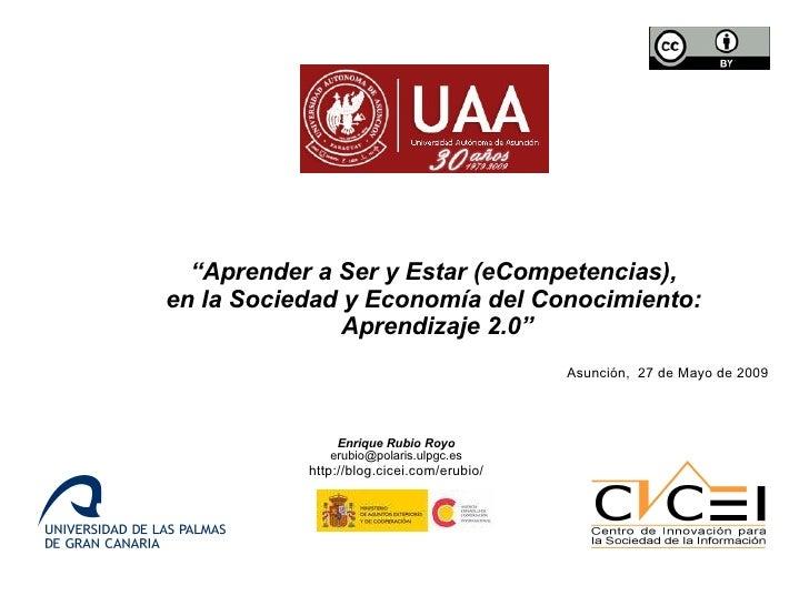 """"""" Aprender a Ser y Estar (eCompetencias),  en la Sociedad y Economía del Conocimiento:  Aprendizaje 2.0"""" Asunción,  27 de ..."""