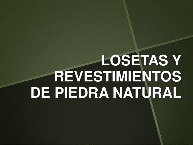 Losetas y revestimientos de piedra natural - Revestimientos de piedra natural ...