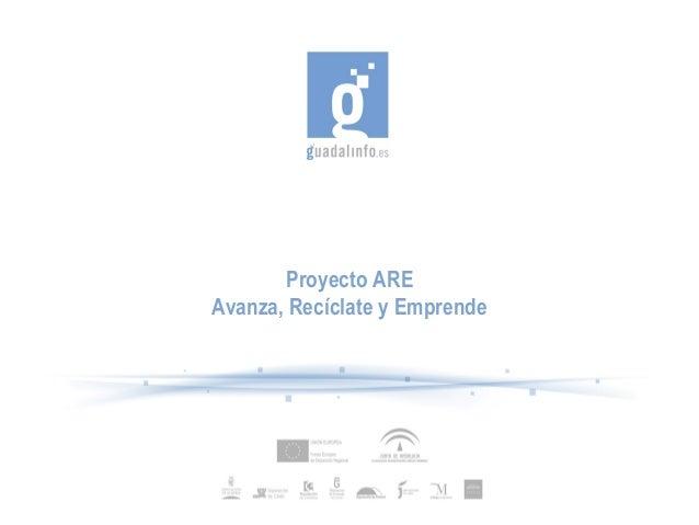 Proyecto ARE Avanza, Recíclate y Emprende