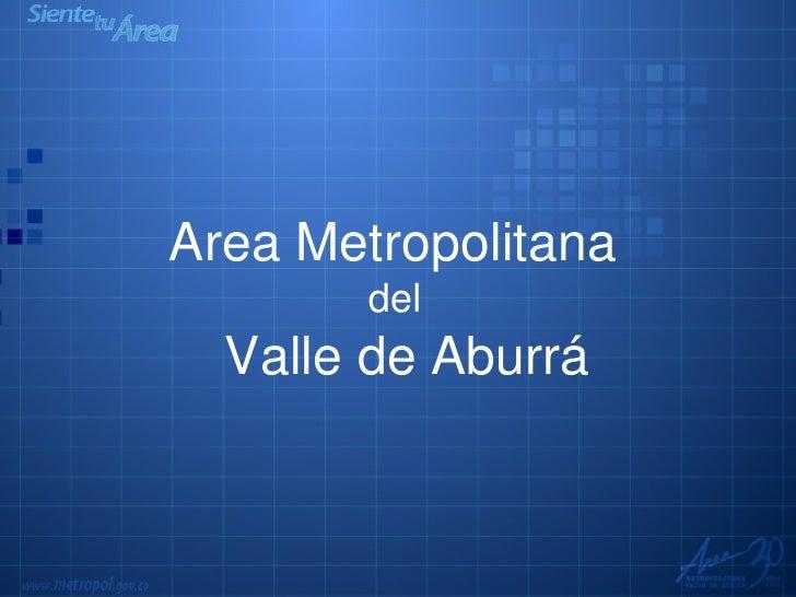 Area Metropolitana  del  Valle de Aburrá
