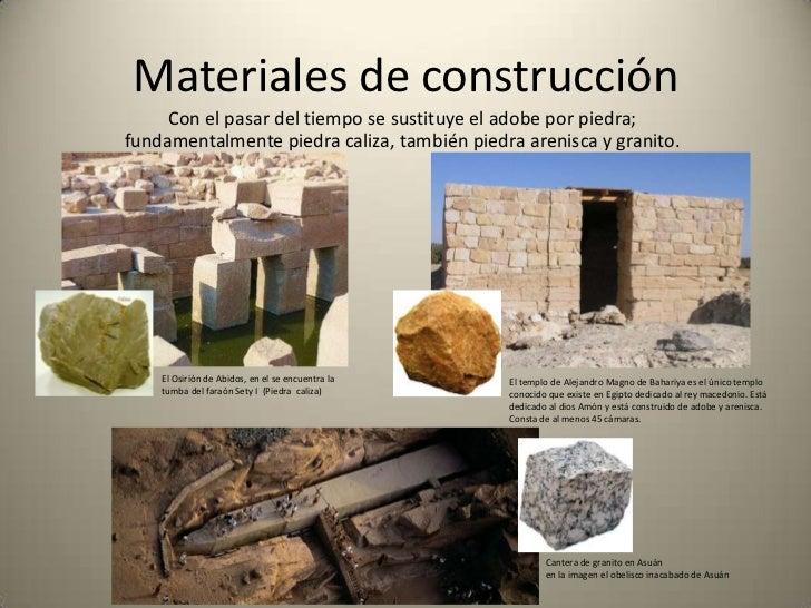 Materiales de construcción     Con el pasar del tiempo se sustituye el adobe por piedra;fundamentalmente piedra caliza, ta...