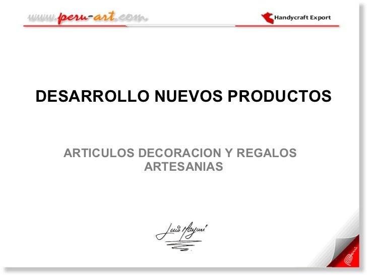DESARROLLO NUEVOS PRODUCTOS ARTICULOS DECORACION Y REGALOS  ARTESANIAS