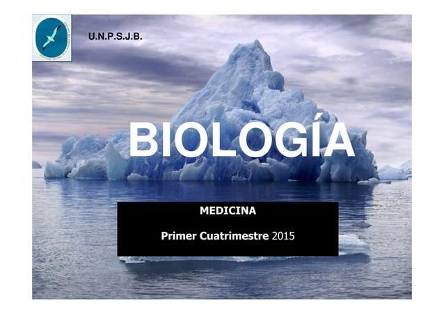 BIOLOGÍA U.N.P.S.J.B. MEDICINA Primer Cuatrimestre 2015