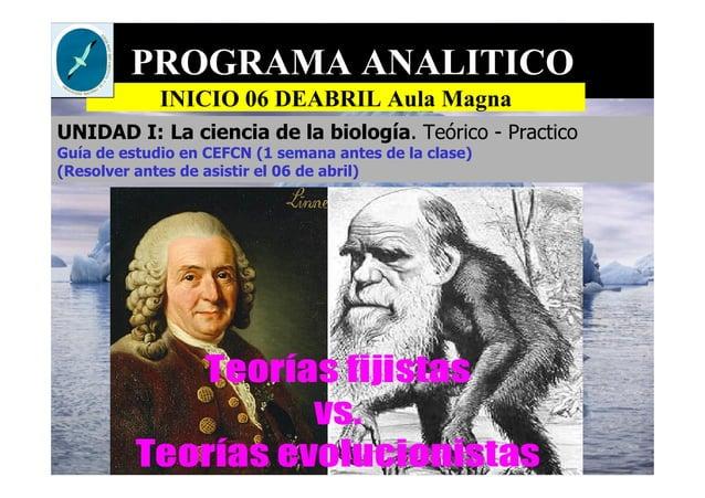 PROGRAMA ANALITICO INICIO 06 DEABRIL Aula Magna UNIDAD I: La ciencia de la biología. Teórico - Practico Guía de estudio en...