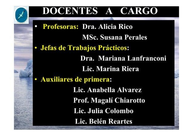 DOCENTES A CARGO • Profesoras: Dra. Alicia Rico MSc. Susana Perales • Jefas de Trabajos Prácticos: Dra. Mariana Lanfrancon...