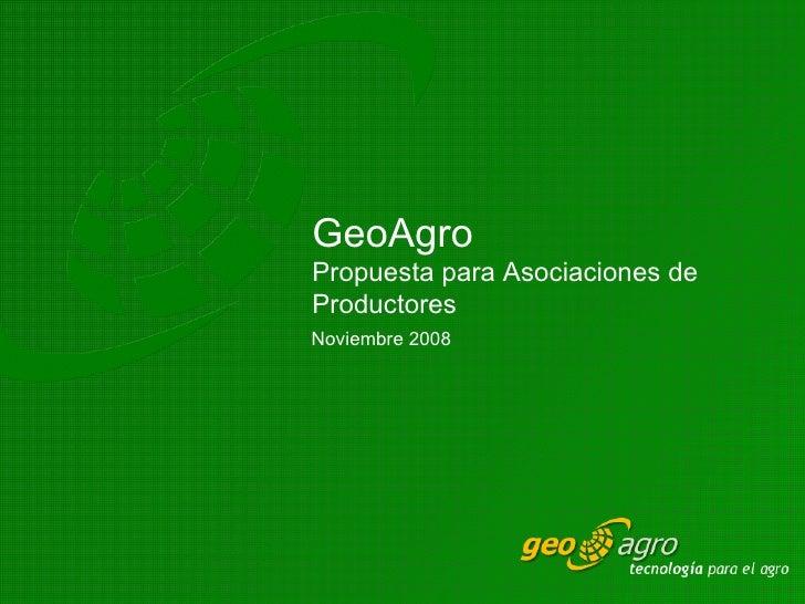 Noviembre 2008 GeoAgro Propuesta para Asociaciones de Productores