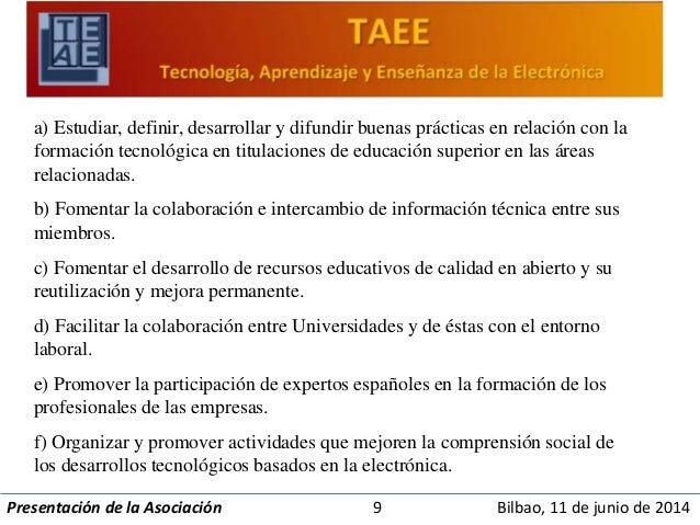 a) Estudiar, definir, desarrollar y difundir buenas prácticas en relación con la  formación tecnológica en titulaciones de...