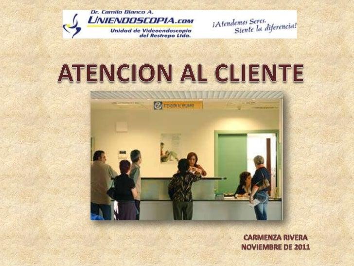 ATENCIÓN AL CLIENTE DEFINICIÓN: Es el servicio que proporciona una empresa para relacionarse con sus clientes. CLIENTE Es ...