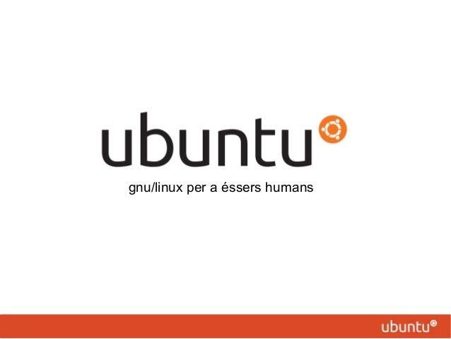gnu/linux per a éssers humans