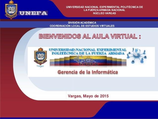 UNIVERSIDAD NACIONAL EXPERIMENTAL POLITÉCNICA DE LA FUERZA ARMADA BOLIVARIANA DIVISIÓN ACADÉMICA COORDINACIÓN LOCAL DE EST...
