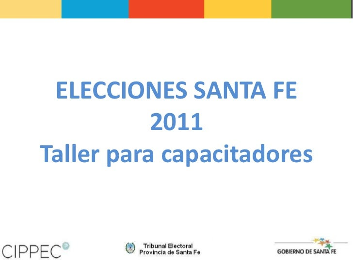 ELECCIONES SANTA FE <br />2011 <br />Taller para capacitadores<br />
