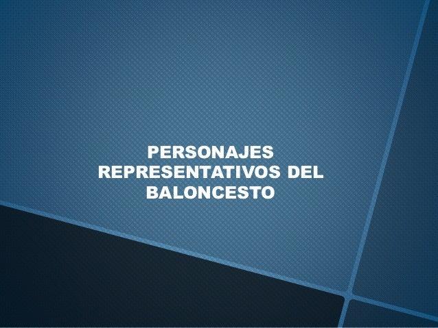 PERSONAJES REPRESENTATIVOS DEL BALONCESTO