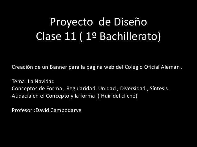 Proyecto de Diseño Clase 11 ( 1º Bachillerato) Creación de un Banner para la página web del Colegio Oficial Alemán . Tema:...